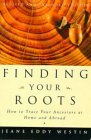 Finding Your Roots: How to Trace Your Ancestors at Home and Abroad
